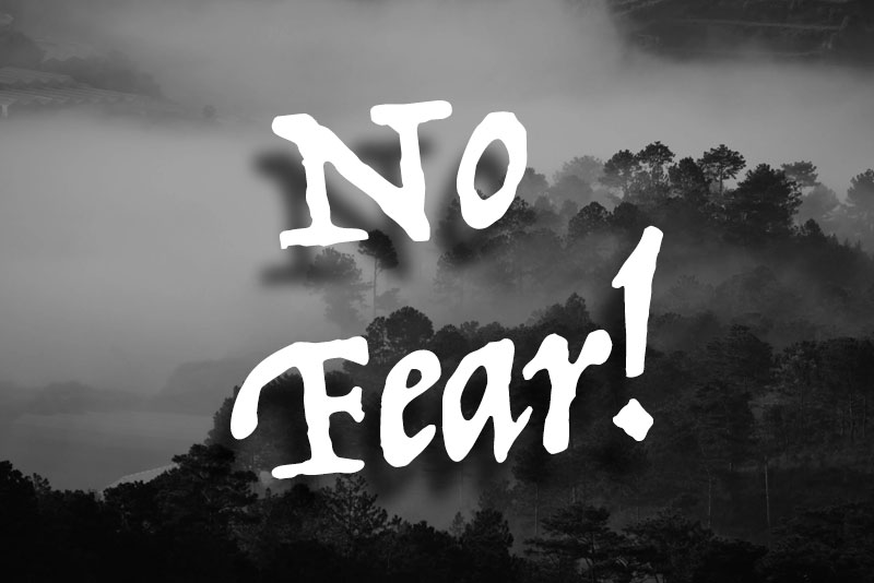 Fear But Have No Fear