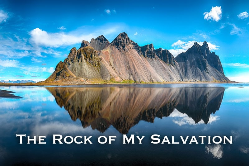 The Rock of My Salvation & Strength
